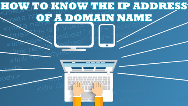How to Know the IP Address of a DOmain NAme