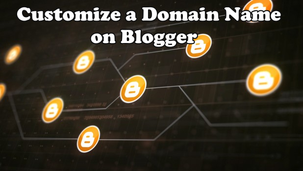 SETUP A Custom Domain Name on Blogger